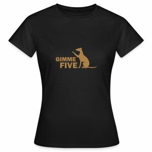 Whippet gimme Five - Frauen T-Shirt