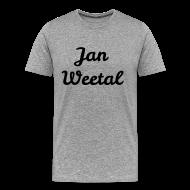 T-shirts ~ Mannen Premium T-shirt ~ Jan Weetal