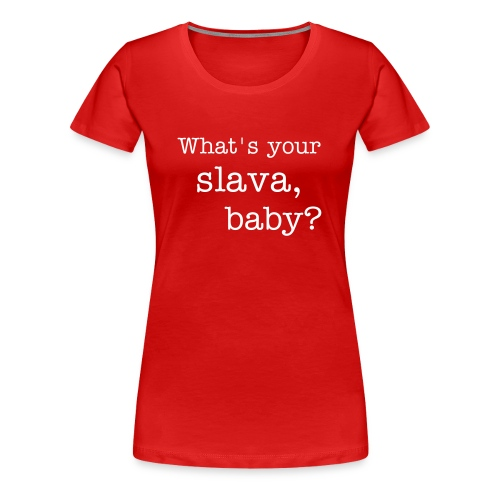 What's your slava, baby? - Women's Premium T-Shirt