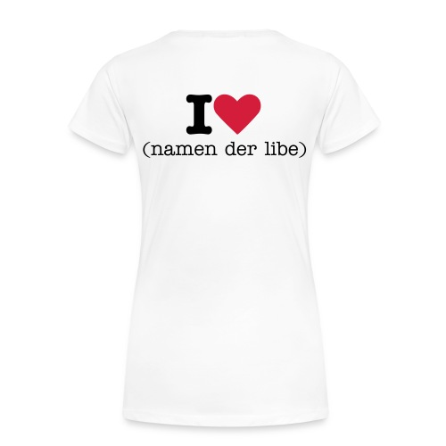 i love + name T-Shirt - Frauen Premium T-Shirt
