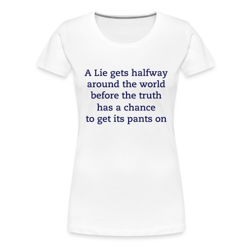 lie-world-pants on - CHURCHILL - Women's Premium T-Shirt