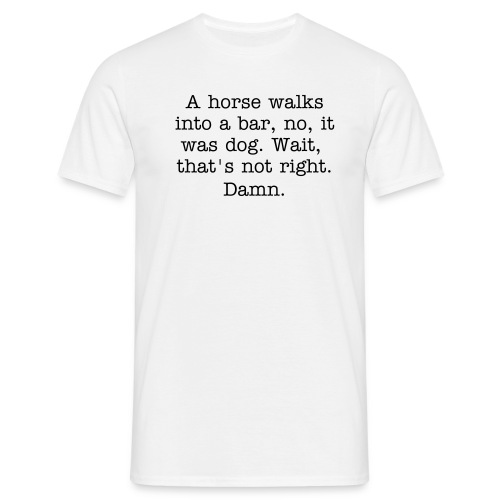 Almost a Horse Joke - Men's T-Shirt