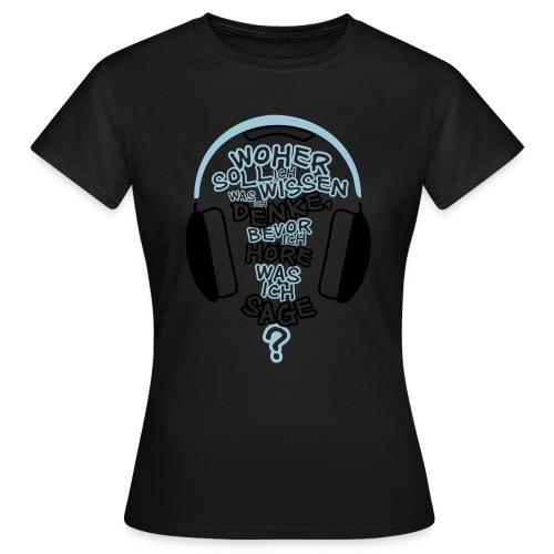 Woher wissen...? - Girlie - Frauen T-Shirt