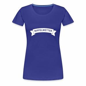 Nippelwetter - Frauen Premium T-Shirt