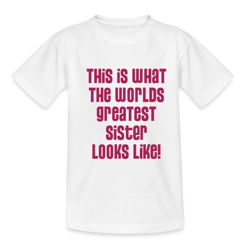 World's Greatest Sister - Teenage T-shirt