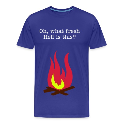 Fresh hell. - Men's Premium T-Shirt