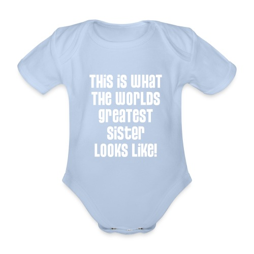 World's Greatest Sister - Organic Short-sleeved Baby Bodysuit