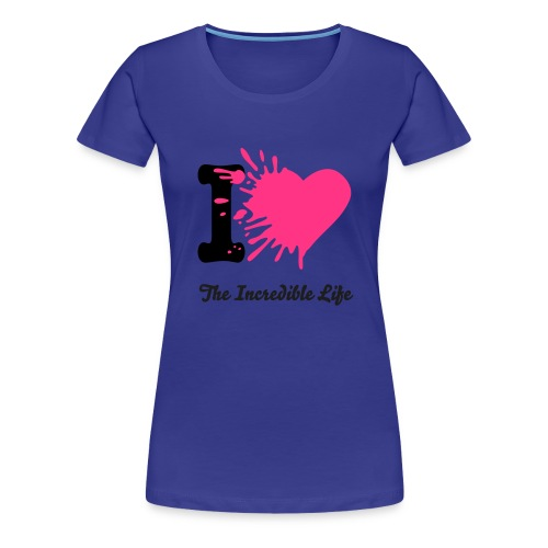 I Love The Incredible Life - Frauen Premium T-Shirt