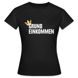 Frauen Girlieshirt - Grundeinkommen - Frauen T-Shirt