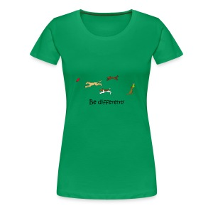 Be different, Frauen - Frauen Premium T-Shirt