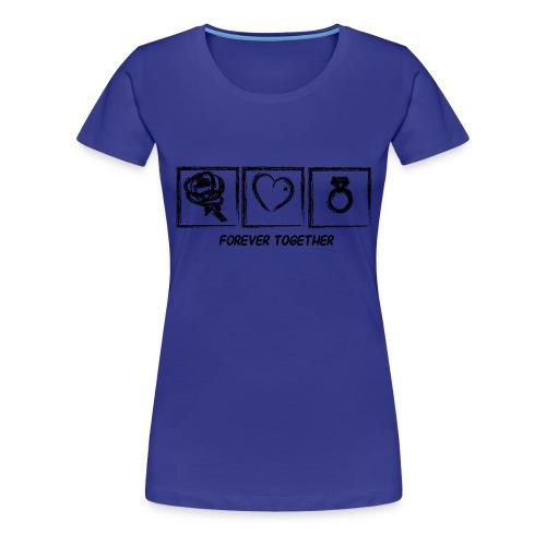 Forever Together - Frauen Premium T-Shirt
