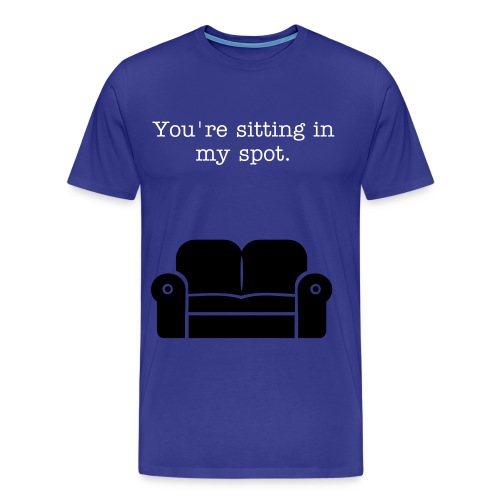 That's my spot. - Men's Premium T-Shirt