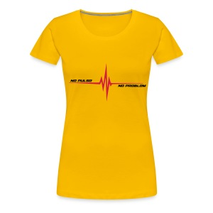 No pulse - No problem - Frauen Premium T-Shirt