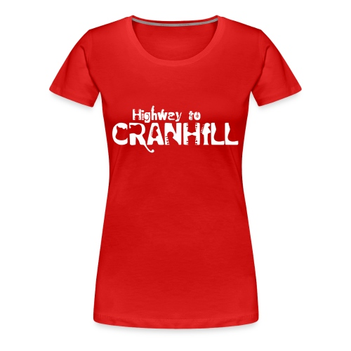 Highway to Cranhill - Women's Premium T-Shirt