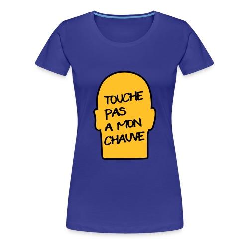 Tee shirt - Touche pas à mon chauve - T-shirt Premium Femme