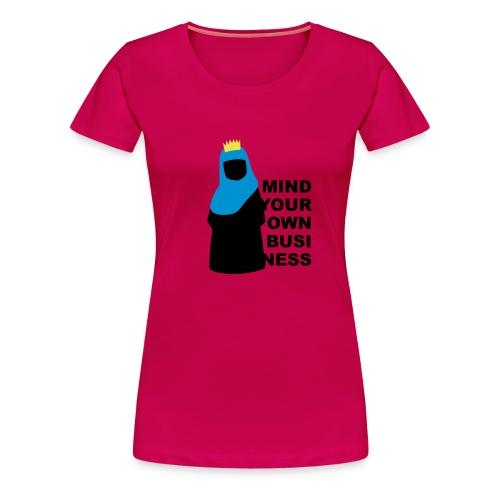 Koningin met hoofddoek? Mind your own business! - Vrouwen Premium T-shirt