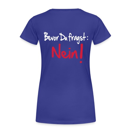 Bevor du fragst - Frauen Premium T-Shirt