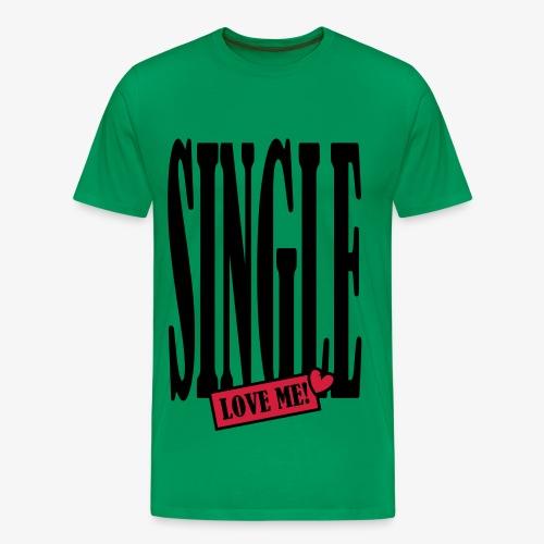 SINGLE - love me! 2c Männer Shirt khaki + alle Farben - Männer Premium T-Shirt