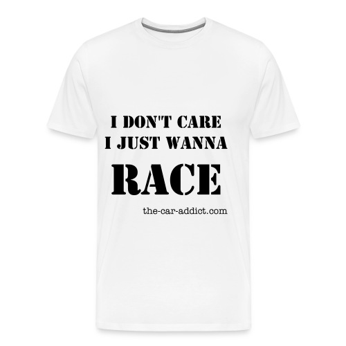I-DONT-CARE-I-JUST-WANNA-RACE-2 - Men's Premium T-Shirt