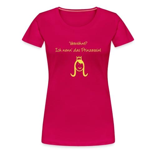 Verwöhnte Prinzessin - Frauen Premium T-Shirt