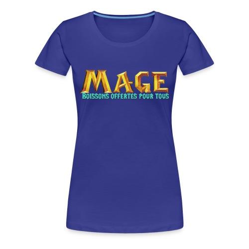 T-Shirt femme MAGE (Boisson offertes pour tous) - T-shirt Premium Femme