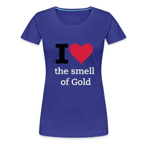 I love the smell of Gold - Women's Premium T-Shirt