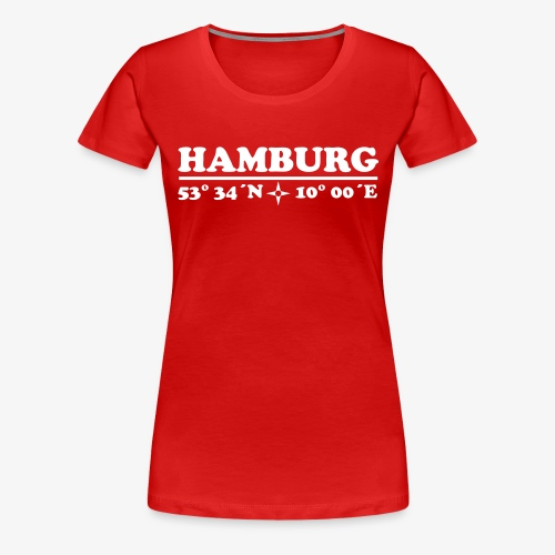 HAMBURG Koordinaten 2c Längengrad Breitengrad Frauen Fan-Shirt rot + alle Farben - Frauen Premium T-Shirt