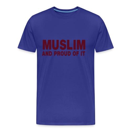 Muslim and proud of it - Männer Premium T-Shirt