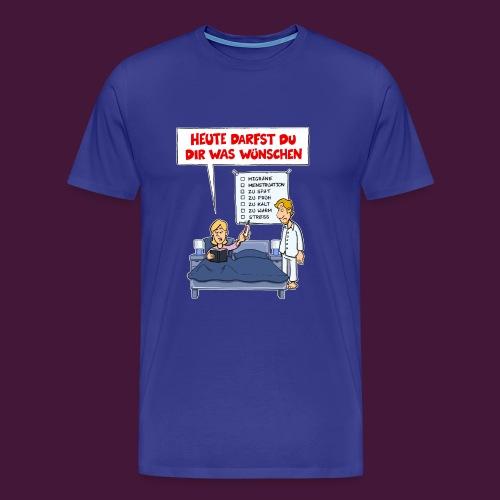 Heute darfst du dir was wünschen - Männer Premium T-Shirt