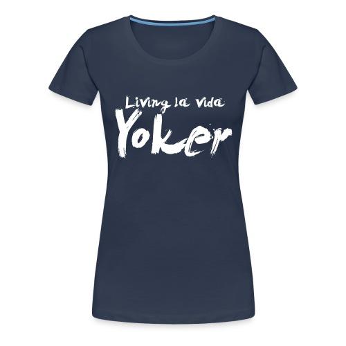 Living La Vida Yoker - Women's Premium T-Shirt