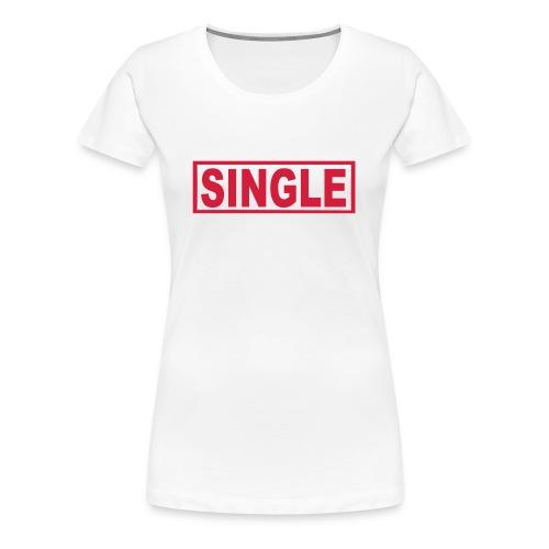 Single - Frauen Premium T-Shirt