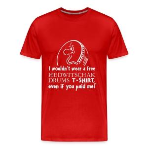 plus size men I wouldn´t... - Men's Premium T-Shirt
