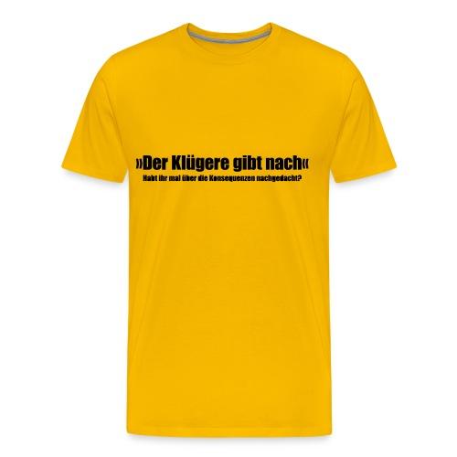 Klug mit Konsequenzen - Männer Premium T-Shirt