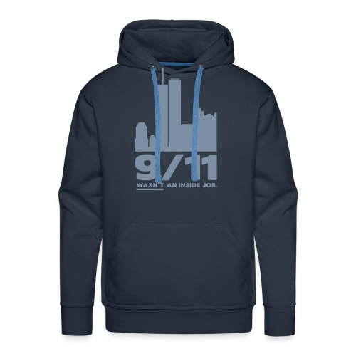 9/11 WASN'T AN INSIDE JOB. - Männer Premium Hoodie