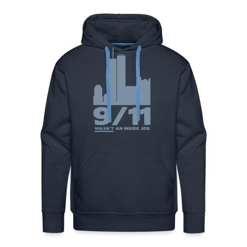 9/11 WASN'T AN INSIDE JOB. - Männer Premium Hoodie