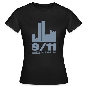 9/11 WASN'T AN INSIDE JOB. - Frauen T-Shirt