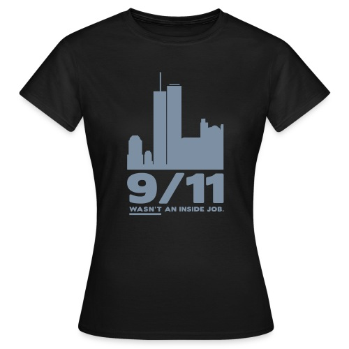 9/11 WASN'T AN INSIDE JOB. - Frauen T-Shirt