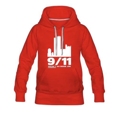 9/11 WASN'T AN INSIDE JOB. - Frauen Premium Hoodie