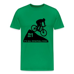 It's all downhill now - birthday 21 - Men's Premium T-Shirt