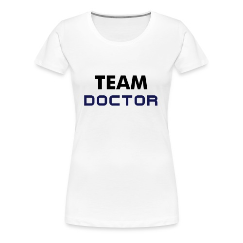 Team Doctor - Women's Premium T-Shirt