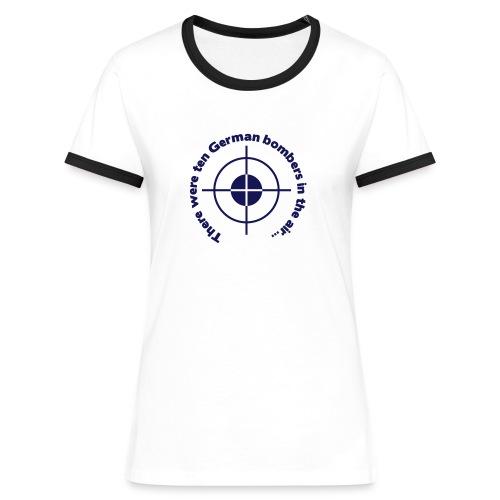 There were ten German bombers in the air... - Frauen Kontrast-T-Shirt