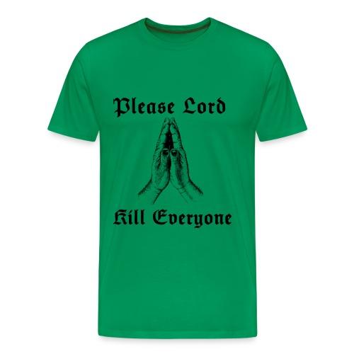Funshirt Please Lord, kill everyone.. - Mannen Premium T-shirt