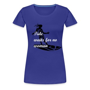 'Tide Waits For No Woman' Girls Surf Top - Women's Premium T-Shirt