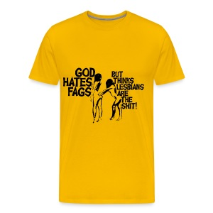 Funshirt God hates fags, but thinks lesbians are the shit - Mannen Premium T-shirt