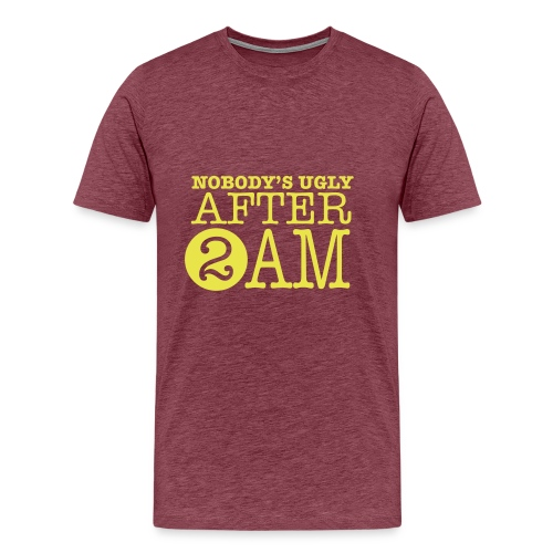 Grappig shirt Nobody's ugly after 2 A.M. - Mannen Premium T-shirt