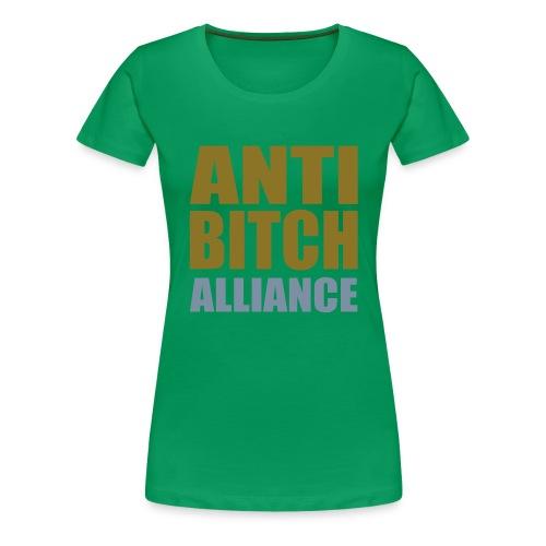 Anti Bitch - Frauen Premium T-Shirt