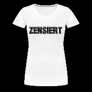 T-Shirts ~ Frauen Premium T-Shirt ~ GIrly - Zensiert
