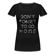 T-Shirts ~ Frauen Premium T-Shirt ~ most wanted: dont forget ... - girl