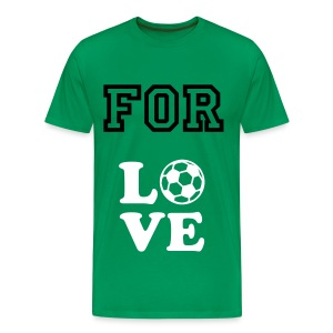 For Love Fotball Life - Camiseta premium hombre