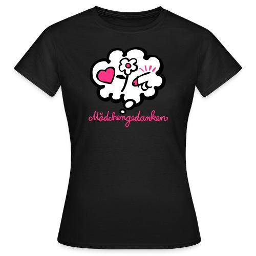 Mädchengedanken - Frauen T-Shirt